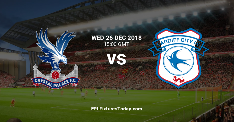 Boxing Day Premier League Fixtures: Crystal Palace vs Cardiff (15:00) + All the day's Fixtures